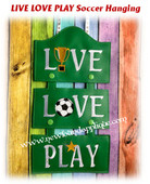 In The Hoop LIVE LOVE PLAY Soccer Wall Hanging Embroidery Machine Design