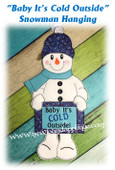 "In The Hoop ""Baby It's Cold Outside"" Snowman Hanging Embroidery Machine Design"