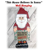 In the Hoop This House Believes In Santa Wall Hanging Embroidery Machine Design
