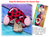 In The Hoop Mushroom Snap  On For Gnome Sign Embroidery Machine Design