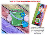 In The Hoop Pail N Shovel Snap On For Gnome Sign Embroidery Machine Design