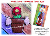 In The Hoop Potted Flower Snap On For Gnome Sign Embroidery Machine Design