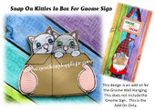 In The Hoop Kittens In A Box Snap On Embroidery Machine Design for Gnome Sign