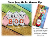 In The Hoop Ghost Snap On Embroidery Machine Design For Gnome Sign