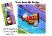 In The Hoop Cheer Snap On Decoration For Gnome Sign Embroidery Machine Design