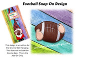 In The Hoop Football Snap On For Gnome Sign Embroidery Machine Design
