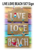 In The Hoop LIVE LOVE BEACH Wall Hanging Sign Embroidery Machine Design