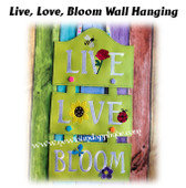 In The Hoop LIVE LOVE BLOOM Wall Hanging EMbroidery Machine Design