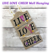 In The Hoop LIVE LOVE Cheer Wall Hanging Embroidery Machine Design 5x7