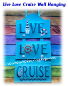 In The Hoop LIVE LOVE CRUISE Wall Hanging Embroidery Machine Design 5x7