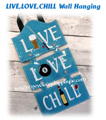 In The Hoop LIVE LOVE CHILL Wall Hanging Embroidery Machine Design