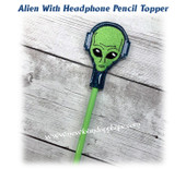 In The Hoop Alien w Headphones Pencil Topper Embroidery Machine Design