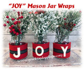 In The Hoop JOY Mason Jar Wraps Embroidery Machine Design Set