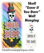 In The Hoop Skull Enter If You Dare Wall Hanging EMbroidery Machine Design
