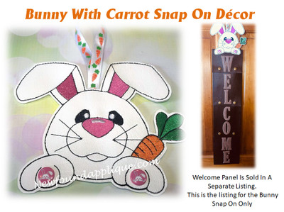 This is the listing for the Bunny With Carrot Snap on Deco only.  The Welcome sign is sold in a separate starter set with the snowman.