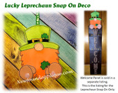 This is the listing for the Leprechaun snap on design only. The Welcome sign with snowman starter set is sold in a separate listing.