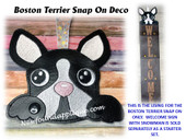 This is the listing for the Boston Terrier Snap On Deco only. The Welcome panels are sold separately with the snowman as a starter set.