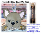THIS IS THE LISTING FOR THE FRENCH BULLDOG SNAP ON ONLY. THE WELCOME PANELS ARE SOLD IN A SEPARATE SET WITH THE SNOWMAN AS A STARTER SET.