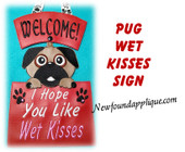 In The Hoop Pug Wet Kisses Sign Embroidery Machine Design