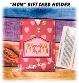 In The Hoop MOM with Heart Gift Card Embroidery Machine design