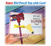 In The Hoop Super Kid Pencil Top w Card Embroidery Machine Design