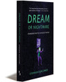 DREAM OR NIGHTMARE -  Paperback (Bundled)
