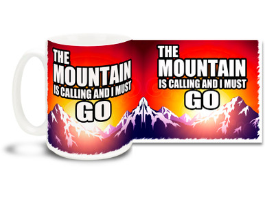 """Head to the mountains with this awesome :The Mountain is Calling..."""" mug. Find your peak every morning! 15 oz coffee Mug is dishwasher and microwave safe."""