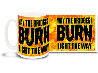 If burning bridges is your thing, then this bold coffee mug is for you!  15oz skulls coffee mug is durable, dishwasher and microwave safe.