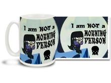 I Am Not A Morning Person 15 oz Mug
