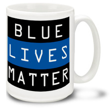 Police Officers and Law Enforcement Agents put their lives on the line daily, and their lives definitely matter! 15oz Blue Lives Matter Coffee Mug is durable, dishwasher and microwave safe.