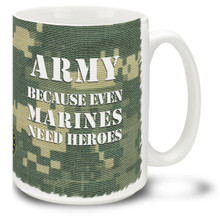 A clever little ribbing directed at our fine United States Marines decorate this proud United States Army mug. Army Because Even Marines Need Heroes is durable, dishwasher and microwave safe and is sure to be a favorite!