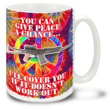 Give Peace a Chance, I'll Cover You if it Doesn't Work Out - This Second Amendment mug shows how you feel about the right to keep and bear arms! 15oz Mug is durable, dishwasher and microwave safe.