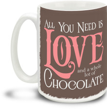 Love and Chocolate - 15 ounce Coffee Mug