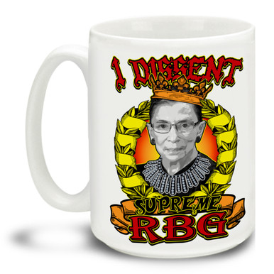 Never give up the good fight with this Notorious Ruth Bader Ginsburg Supreme RBG I Dissent mug featuring some very bright and disputatious styling. Durable, dishwasher and microwave safe big 15-ounce ceramic coffee mug with comfortable 4-finger handle.  #RuthBaderGinsburg #NotoriousRBG #IDissent #Democrat #Supreme Court #SCOTUS