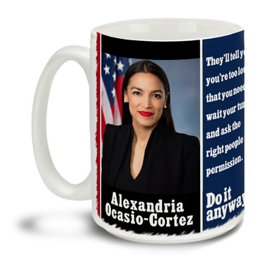 Alexandria Ocasio-Cortez is an inspiration to many! Never give up the good fight with this Alexandria Ocasio-Cortez Do It Anyway featuring one of Ocasio-Cortez's most inspiring quotes. Durable, dishwasher and microwave safe big 15-ounce ceramic coffee mug with comfortable 4-finger handle. #AOC #Ocasio-Cortez