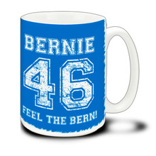Bernie For 46th President - 15 Ounce Coffee Mug