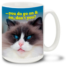 Some people just never stop talking, but grumpy cats tell it like it is... Next time you are confronted with a windbag, take a sip from this coffee mug with a grumpy cat on it and your point will be made! 15oz Grumpy cat mug is dishwasher and microwave safe.