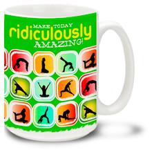 Make Today Ridiculously Amazing Exercise Motivation Green - 15oz. Mug