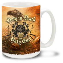 Only In Death Does Duty End is not just a slogan, it's a lifelong commitment. Military skull surrounded by rifles coffee mug is dishwasher and microwave safe.