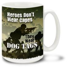 Army Heroes Wear Dog Tags - 15oz. Mug
