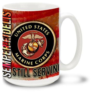 United States Marine Corps Crest Still Serving Mug. USMC Mug features official Marines emblem and Still Serving and Semper Fidelis slogans.