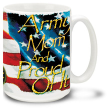 Army Mom and Proud coffee mug with Patriotic American Flag. Proud Army Mother mug is dishwasher and microwave safe.