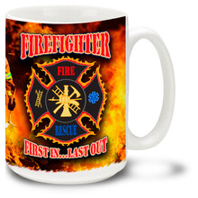 Firefighter First In Last Out with Fireman - 15oz. Mug