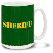 Sheriff Mug featuring Sheriff stencil against rugged weathered green background! Sheriff Coffee Mug is dishwasher and microwave safe.