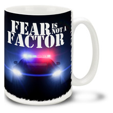Fear is Not a Factor Police Mug features the flashing red and blues the bad guys don't want to see. 15oz Fear is Not a Factor Police Coffee Mug is durable, dishwasher and microwave safe.