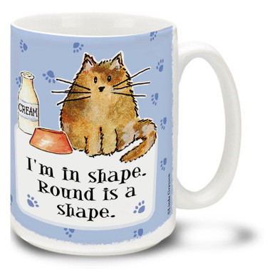"Trying to lose weight? Start with getting this cat off of your lap! Popular cartoon cat mug. ""I'm In Shape, Round is a Shape"" cartoon cat coffee mug is dishwasher and microwave safe."