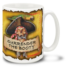 Surrender the Booty Pirate Mug sums up what most swashbuckling pirate quests are about! Surrender the Booty Pirate Coffee Mug is dishwasher and microwave safe.