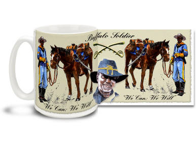 """The Buffalo Soldiers of the 9th Cavalry were no strangers to hardship, and often faced very difficult assignments. Rather than succumb to the difficulties of life in their times, they simply adopted the motto : """"We Can, We Will."""" Buffalo Soldiers coffee mugs are a great way to show your pride in this proud moment in history! This Buffalo Soldiers mug is dishwasher and microwave safe and is sure to be a favorite!"""