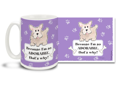 Why did I eat your slippers? Because I'm Adorable, That's Why! Throw logic to the winds with this Cartoon dog mug. Sweet 15oz cartoon dog coffee mug is dishwasher and microwave safe.