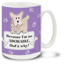 Because I'm Adorable, That's Why! - 15oz Dog Mug